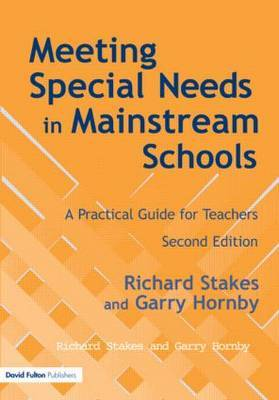 Meeting Special Needs in Mainstream Schools by Richard Stakes