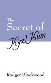 The Secret of Kyzl Kum by Rodger Blockwood image