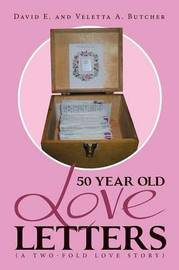 50 Year Old Love Letters by David E.