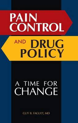 Pain Control and Drug Policy by Guy B. Faguet image
