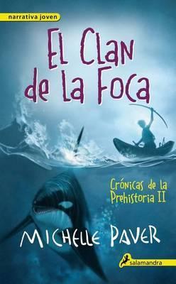 Clan de La Foca. Cronicas de La Prehistoria II by Michelle Paver image