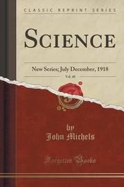 Science, Vol. 48 by John Michels