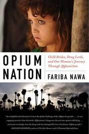 Opium Nation by Fariba Nawa