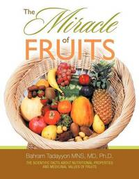The Miracle of Fruits by Dr. Bahram Tadayyon