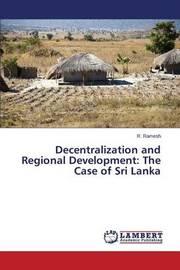Decentralization and Regional Development by Ramesh R