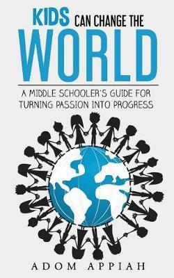 Kids Can Change the World by Adom Appiah