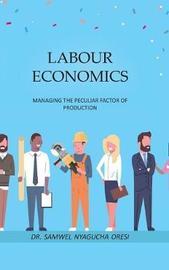Labour Economics by Dr. Samwel Nyagucha Oresi