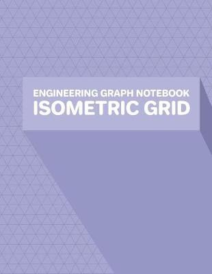 Engineering Graph Notebook Isometric Grid by Tech Art Co