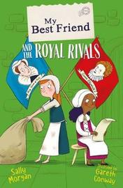 My Best Friend and the Royal Rivals by Sally Morgan
