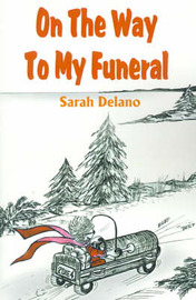 On the Way to My Funeral by Sarah Delano image
