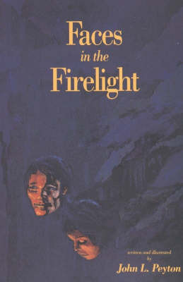 Faces in the Firelight by John L. Peyton