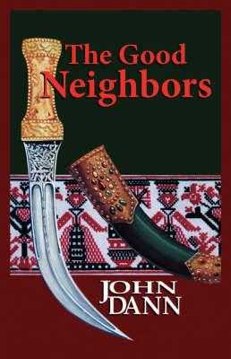 The Good Neighbors by John R. Dann
