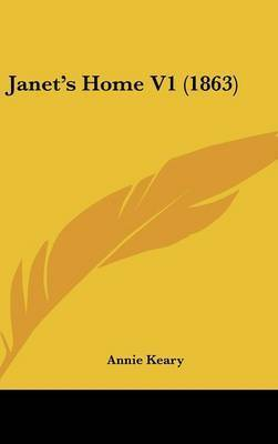 Janet's Home V1 (1863) by Annie Keary
