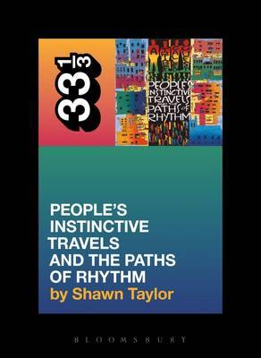 A Tribe Called Quest People's Instinctive Travels and the Paths of Rhythm by Shawn Taylor