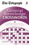 """General Knowledge Crosswords: 2 by """"The Daily Telegraph"""""""