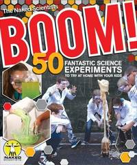 Boom! 50 Fantastic Science Experiments to Try at Home with Your Kids by Chris Smith