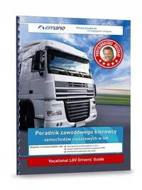 Vocational LGV Driver's Guide in Polish/Poradnik Zawodowego Kierowcy Samochodow Ciezarowych W UK by Tymek Skroban-Korzeniecki
