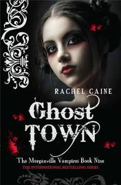 Ghost Town (Morganville Vampires #9) by Rachel Caine