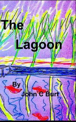 The Lagoon by John C Burt