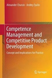 Competence Management and Competitive Product Development by Alexander Chursin