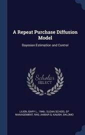 A Repeat Purchase Diffusion Model by Gary L. Lilien