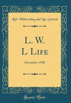 L. W. L Life by Lick Wilmerding and Lux Schools image