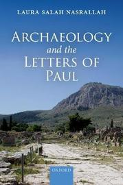Archaeology and the Letters of Paul by Laura Salah Nasrallah