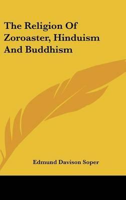 The Religion of Zoroaster, Hinduism and Buddhism by Edmund Davison Soper image