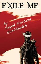 Exile Me by Seyed Morteza Hamidzadeh