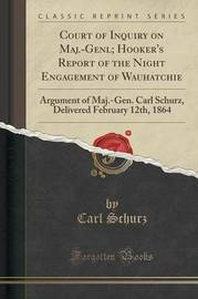 Court of Inquiry on Maj.-Genl; Hooker's Report of the Night Engagement of Wauhatchie by Carl Schurz