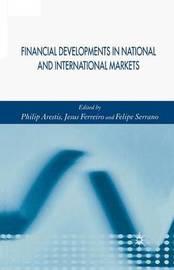 Financial Developments in National and International Markets by Jesus Ferreiro