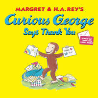 Curious George Says Thank You by H.A. Rey