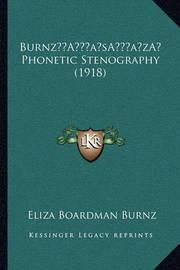Burnza Acentsacentsa A-Acentsa Acents Phonetic Stenography (1918) by Eliza Boardman Burnz