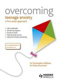 Overcoming Teenage Anxiety, Stress and Panic by Christopher Williams
