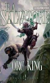 Forgotten Realms: The Orc King (Transitions #1) by R.A. Salvatore
