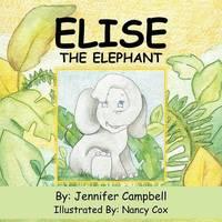 Elise The Elephant by Jennifer Campbell