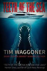 Teeth of the Sea by Tim Waggoner