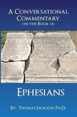 A Conversational Commentary on the Book of Ephesians by Thomas Jackson