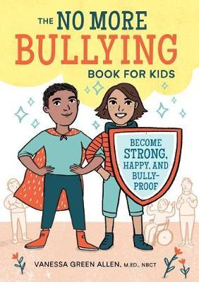 The No More Bullying Book for Kids by Vanessa Green Allen