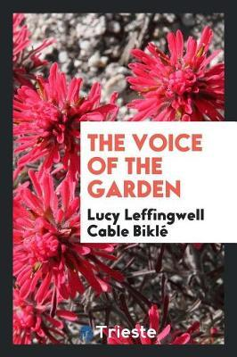 The Voice of the Garden by Lucy Leffingwell Cable Bikle image