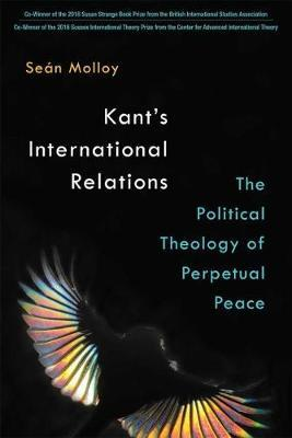 Kant's International Relations by Sean Patrick Molloy