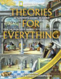 Theories for Everything: An Illustrated History of Science by John Langone