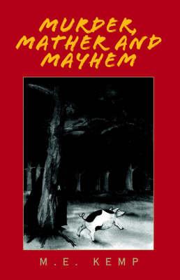 Murder, Mather and Mayhem by M.E. Kemp image