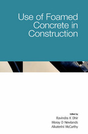 Use of Foamed Concrete in Construction by Ravindra K. Dhir