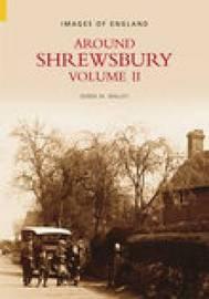 Around Shrewsbury by Derek M Walley image