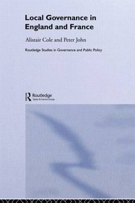 Local Governance in England and France by Alistair Cole