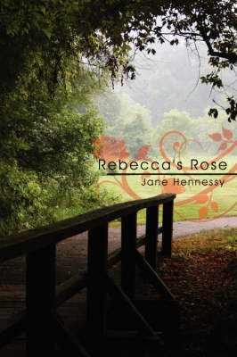 Rebecca's Rose by Jane Hennessy image