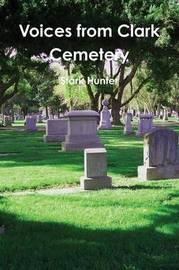 Voices from Clark Cemetery by Stark Hunter