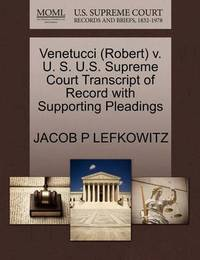 Venetucci (Robert) V. U. S. U.S. Supreme Court Transcript of Record with Supporting Pleadings by Jacob P Lefkowitz