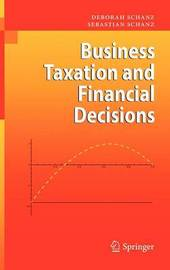 Business Taxation and Financial Decisions by Deborah Schanz image